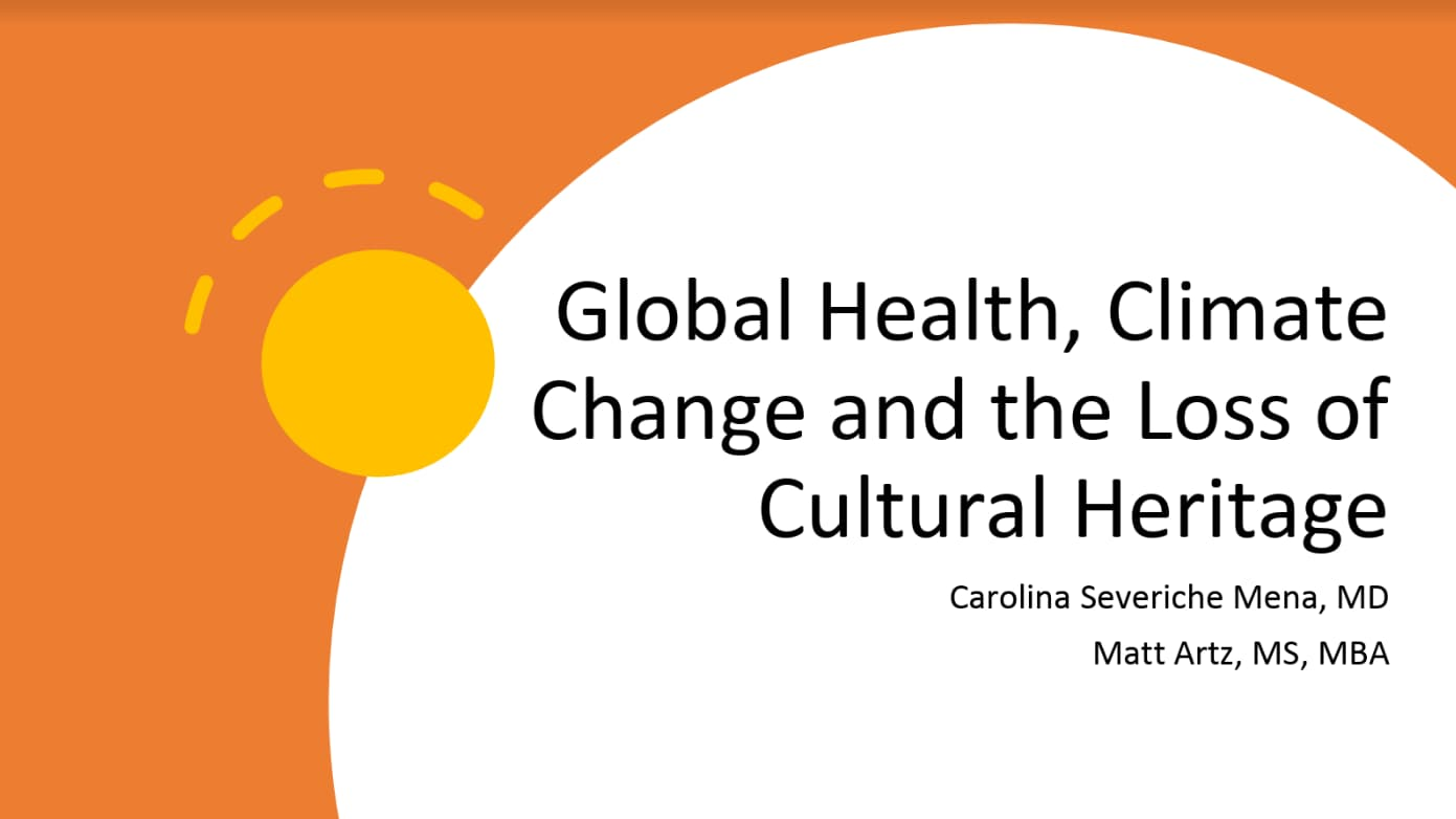 Global Health, Climate Change and the Loss of Cultural Heritage