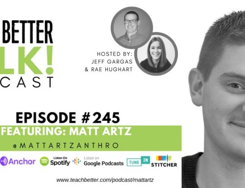 Teach Better Talk Podcast featuring Matt Artz