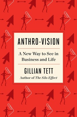 Anthro-Vision by Gillian Tett