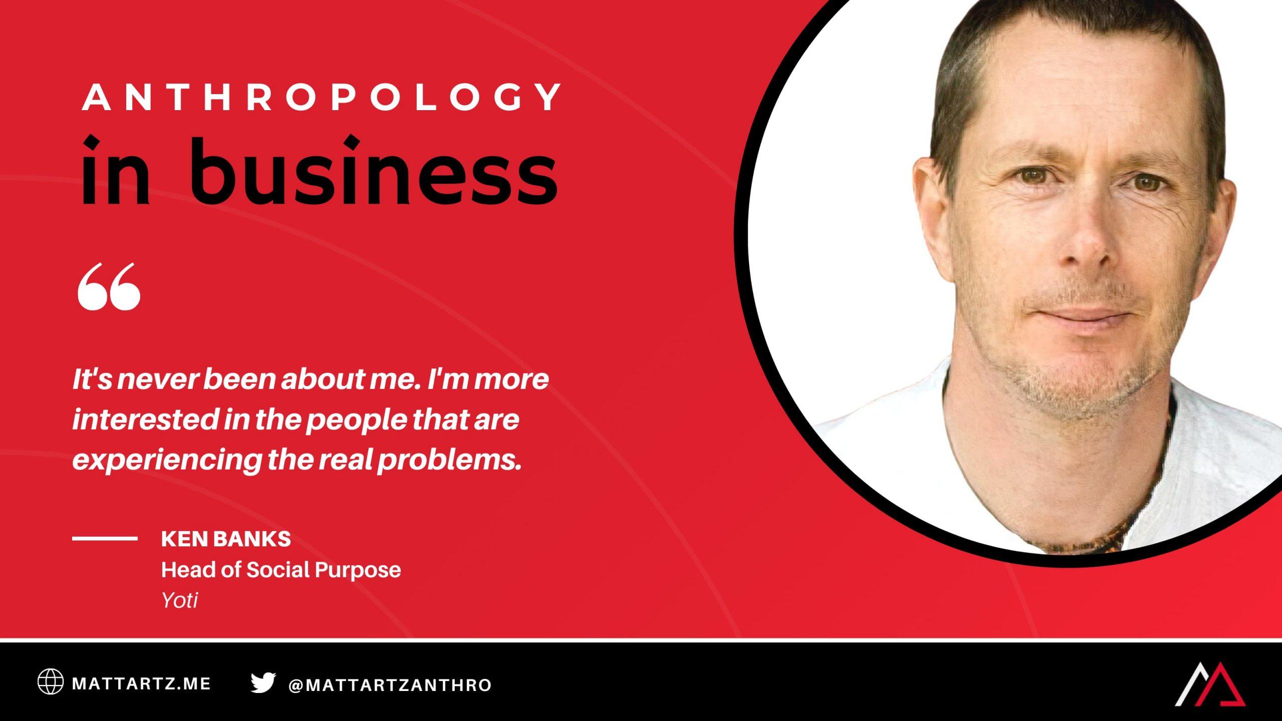 Ken Banks Anthropology in Business